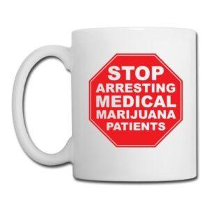 Stop Arresting Medical Marijuana Patients Mug
